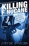 Justin O'Brien: Killing Finucane: Murder in Defence of the Realm