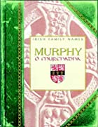 Murphy = (Irish Family Names) by Dáithí Ó…