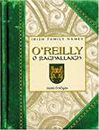 O'Reilly (Irish Family Names) by Dáithí Ó…