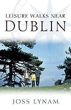Leisure Walks Near Dublin by Joss Lynam