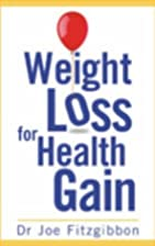 Weight Loss For Health Gain by Joe…