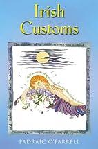 Irish Customs by Padraic O'Farrell
