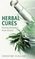 Herbal Cures: Healing Remedies from Ireland…