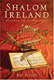Rivlin, Ray: Shalom Ireland: A Social History of Jews in Modern Ireland