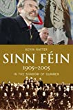 Rafter, Kevin: Sinn Fein, 1905-2005: In the Shadow of Gunmen