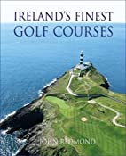 Ireland's Finest Golf Courses by John…