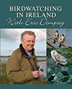 Birdwatching with Eric Dempsey by Eric…