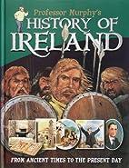 Professor Murphy's History of Ireland by…