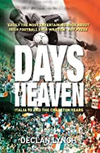 Days of Heaven by Declan Lynch