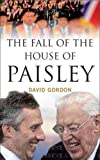 Gordon, David: The Fall of the House of Paisley
