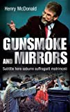 McDonald, Henry: Gunsmoke and Mirrors
