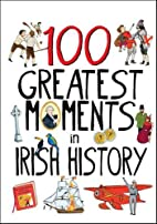 100 Greatest Moments in Irish History by…