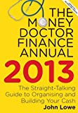 John Lowe: The Money Doctor Finance Annual 2013