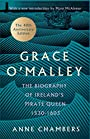 Grace O'Malley: The Biography of Ireland's Pirate Queen 1530-1603 - Anne Chambers