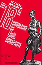 The Eighteenth Brumaire of Louis Bonaparte…