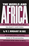 Du Bois, W. E. B.: The World and Africa