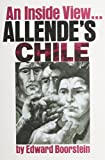 Boorstein, Edward: Allende's Chile: An Inside View