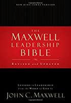The Maxwell Leadership Bible: Lessons in…