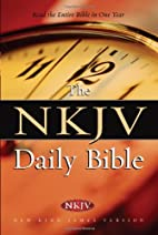 The NKJV Daily Bible: Read the Entire Bible…