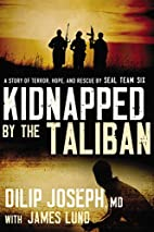 Kidnapped by the Taliban: A Story of Terror,…