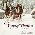 12 Stories of Christmas by Robert Morgan