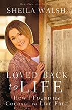 Loved Back to Life: How I Found the Courage…