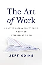The Art of Work: A Proven Path to…