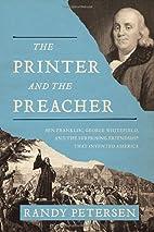 The Printer and the Preacher: Ben Franklin,…