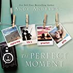 The Perfect Moment (2015) by Andy Andrews