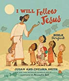 I Will Follow Jesus Bible Storybook by Judah…