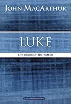 Luke: The Savior of the World by John F.…