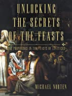 Unlocking the Secrets of the Feasts: The…