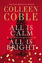All Is Calm, All Is Bright: A Colleen Coble…