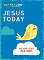 Jesus Today Devotions for Kids by Sarah…