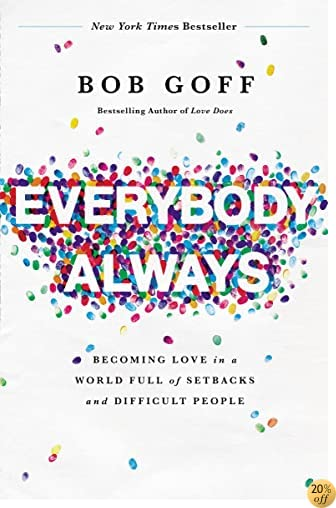 TEverybody, Always: Becoming Love in a World Full of Setbacks and Difficult People