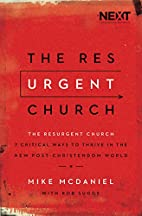 The Resurgent Church: 7 Critical Ways to…