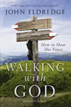 Walking with God: How to Hear His Voice by…