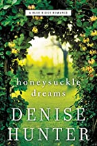 Honeysuckle Dreams (A Blue Ridge Romance) by…