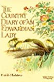 Holden, Edith: The Country Diary of an Edwardian Lady: A Facsimile Reproduction of a Naturalist's Diary for the Year 1906