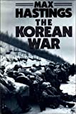 Hastings, Max: The Korean War