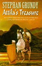 Attila's Treasure by Stephan Grundy