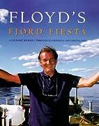 Floyds Fjord Feast by Keith Floyd