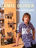 Oliver, Jamie: The Naked Chef