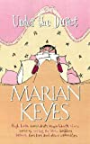 Keyes, Marian: Under the Duvet: Shoes, Reviews, Having the Blues, Builders, Babies, Families and Other Calamities