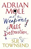 Townsend, Sue: Adrian Mole and the Weapons of Mass Destruction