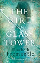 The Girl in the Glass Tower by Elizabeth…