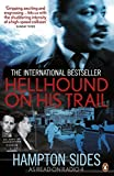 Sides, Hampton: Hellhound on His Trail: The Stalking of Martin Luther King, Jr
