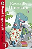 Randall, Ronne: Rex the Big Dinosaur - Read it Yourself with Ladybird: Level 1