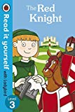 Randall, Ronne: The Red Knight - Read it Yourself with Ladybird: Level 3