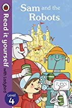 Read It Yourself Sam and the Robots by…